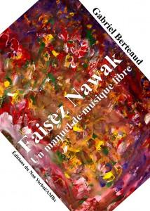 Vient de paraître / Faisez Nawak de Gabriel Berteaud